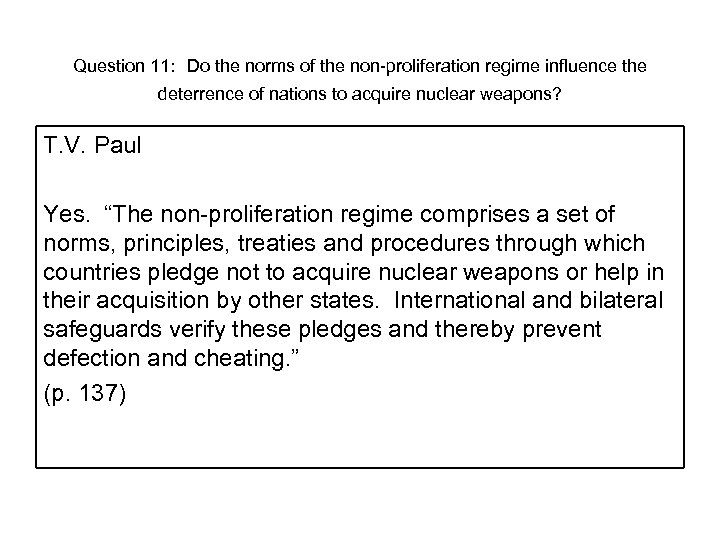 Question 11: Do the norms of the non-proliferation regime influence the deterrence of nations
