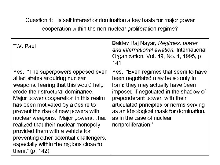 Question 1: Is self interest or domination a key basis for major power cooperation