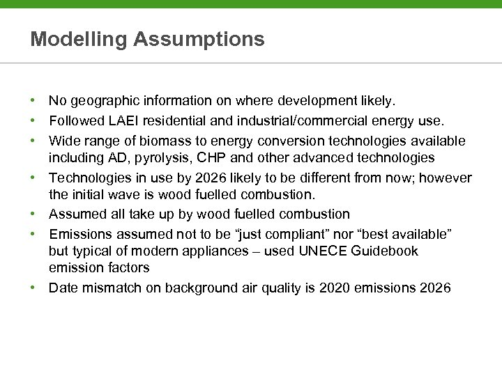 Modelling Assumptions • No geographic information on where development likely. • Followed LAEI residential