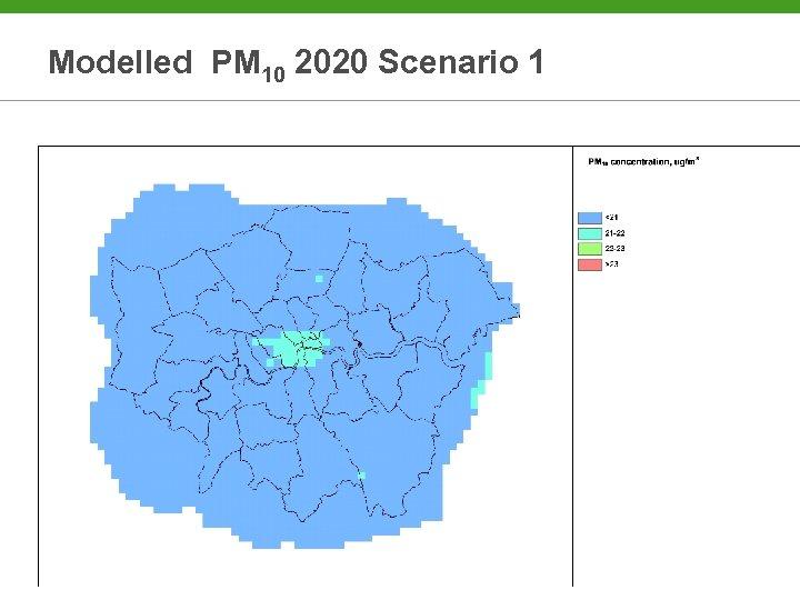 Modelled PM 10 2020 Scenario 1