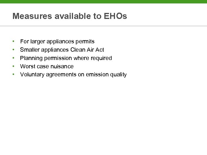 Measures available to EHOs • • • For larger appliances permits Smaller appliances Clean