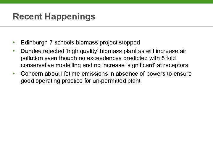 Recent Happenings • Edinburgh 7 schools biomass project stopped • Dundee rejected 'high quality'