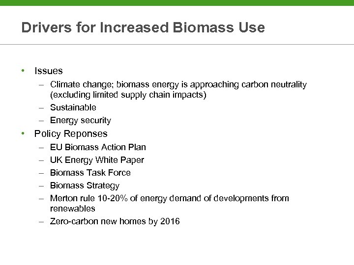 Drivers for Increased Biomass Use • Issues – Climate change; biomass energy is approaching