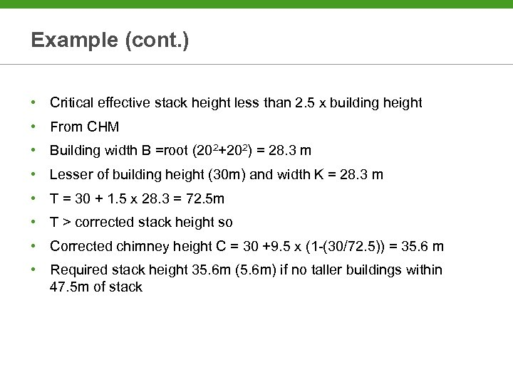 Example (cont. ) • Critical effective stack height less than 2. 5 x building