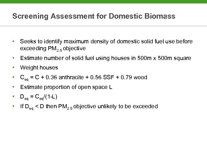 Screening Assessment for Domestic Biomass • Seeks to identify maximum density of domestic solid