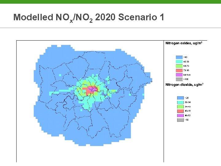 Modelled NOx/NO 2 2020 Scenario 1