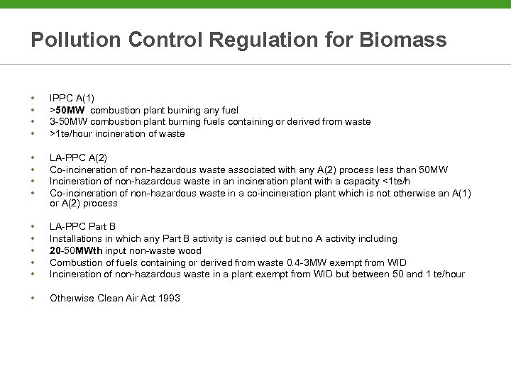 Pollution Control Regulation for Biomass • • IPPC A(1) >50 MW combustion plant burning