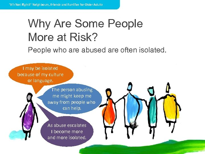 """""""It's Not Right!"""" Neighbours, Friends and Families for Older Adults Why Are Some People"""