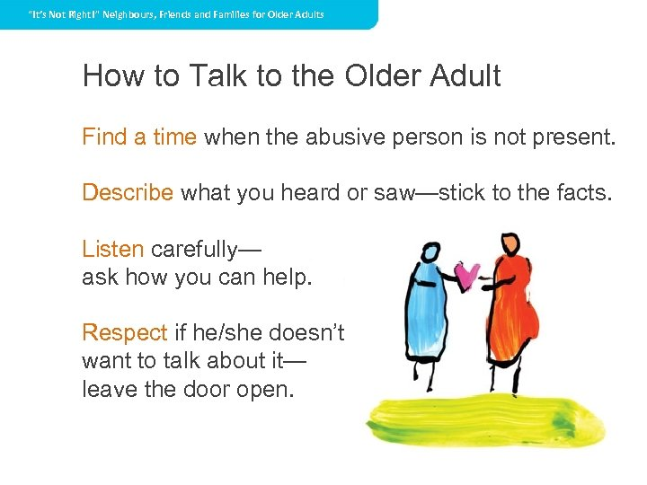 """""""It's Not Right!"""" Neighbours, Friends and Families for Older Adults How to Talk to"""