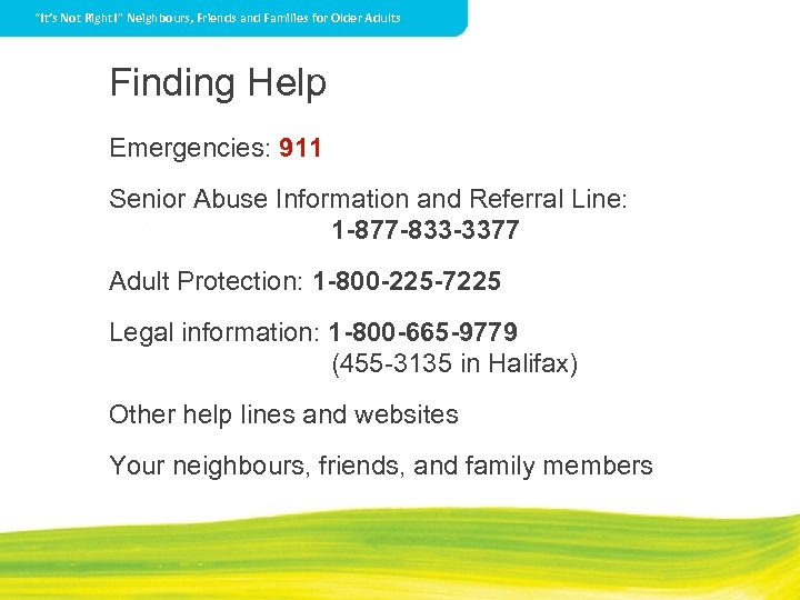 """""""It's Not Right!"""" Neighbours, Friends and Families for Older Adults Finding Help Emergencies: 911"""
