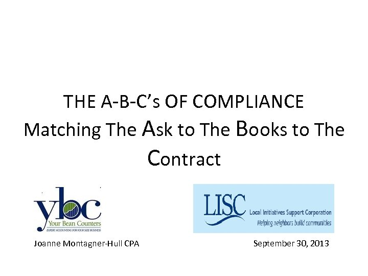 THE A-B-C's OF COMPLIANCE Matching The Ask to The Books to The Contract Joanne