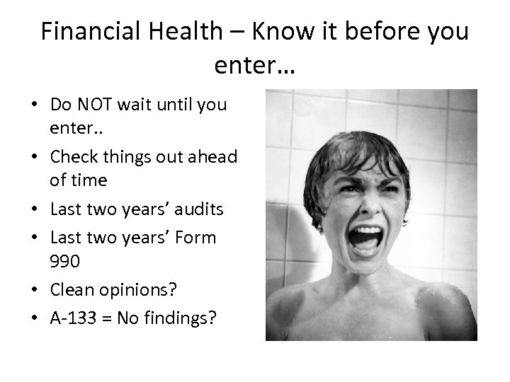 Financial Health – Know it before you enter… • Do NOT wait until you
