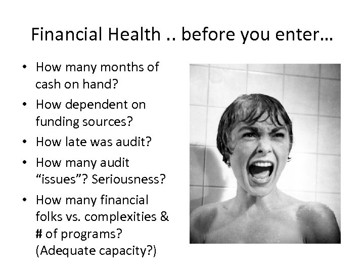 Financial Health. . before you enter… • How many months of cash on hand?
