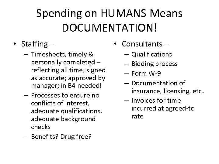 Spending on HUMANS Means DOCUMENTATION! • Staffing – – Timesheets, timely & personally completed