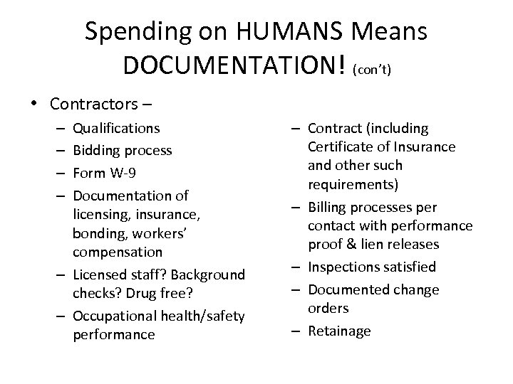 Spending on HUMANS Means DOCUMENTATION! (con't) • Contractors – Qualifications Bidding process Form W-9