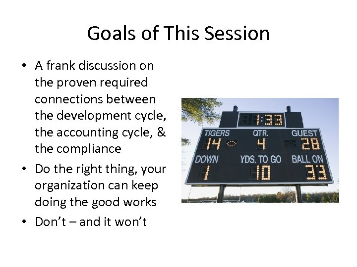 Goals of This Session • A frank discussion on the proven required connections between
