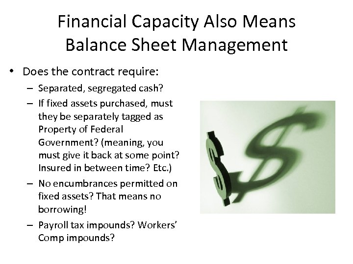 Financial Capacity Also Means Balance Sheet Management • Does the contract require: – Separated,