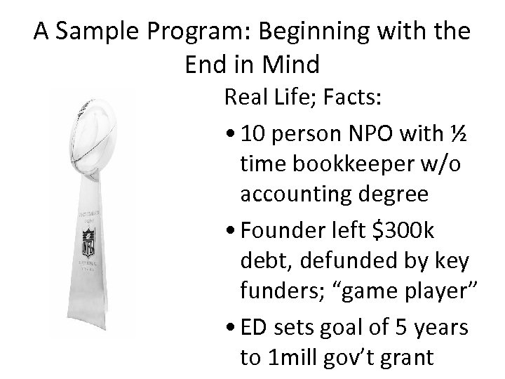 A Sample Program: Beginning with the End in Mind Real Life; Facts: • 10