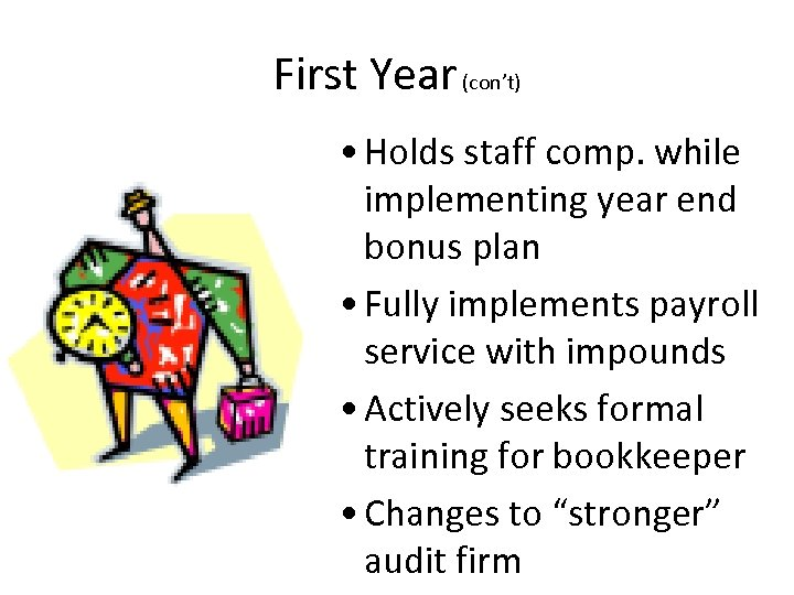 First Year (con't) • Holds staff comp. while implementing year end bonus plan •
