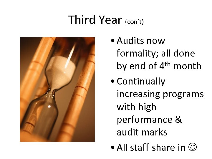 Third Year (con't) • Audits now formality; all done by end of 4 th