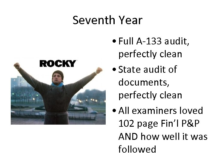 Seventh Year • Full A-133 audit, perfectly clean • State audit of documents, perfectly