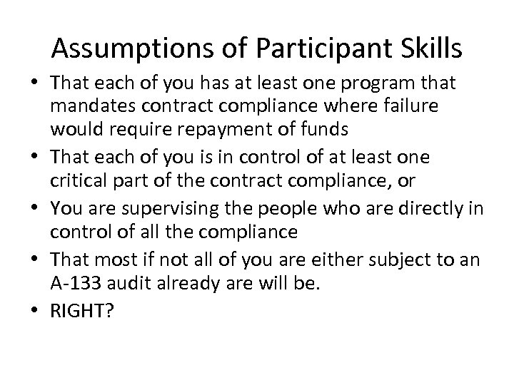 Assumptions of Participant Skills • That each of you has at least one program