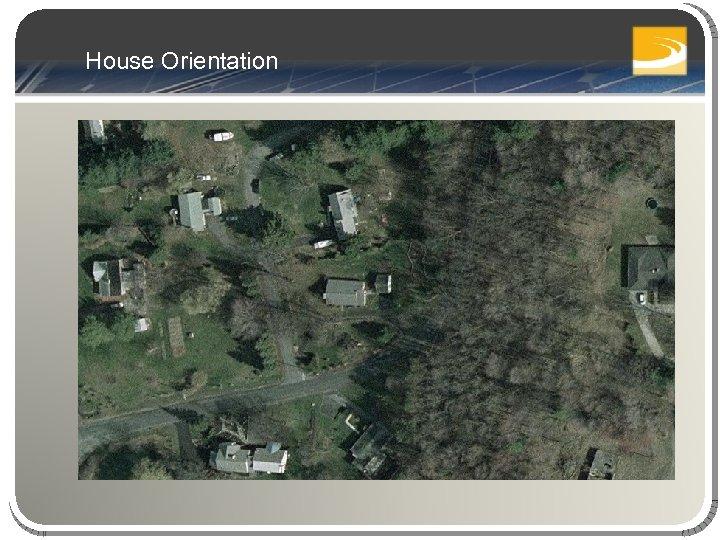 House Orientation