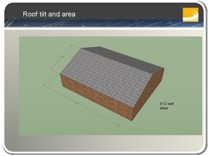 Roof tilt and area 5: 12 roof slope