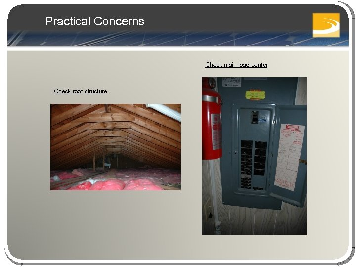 Practical Concerns Check main load center Check roof structure