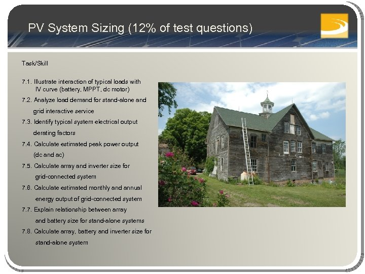 PV System Sizing (12% of test questions) Task/Skill 7. 1. Illustrate interaction of typical