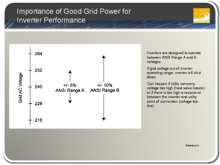 Importance of Good Grid Power for Inverter Performance Inverters are designed to operate between