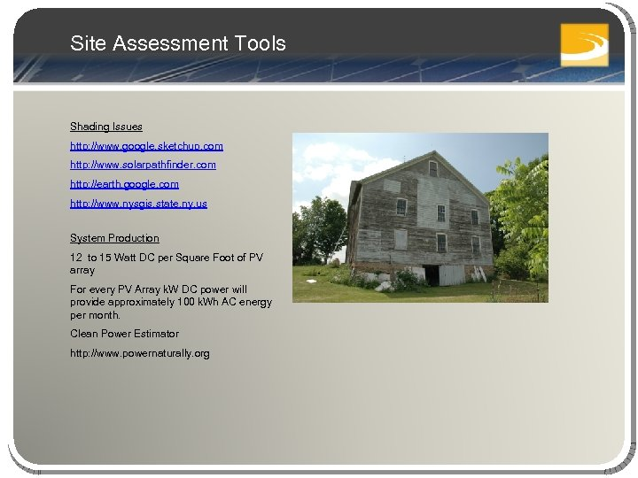 Site Assessment Tools Shading Issues http: //www. google. sketchup. com http: //www. solarpathfinder. com