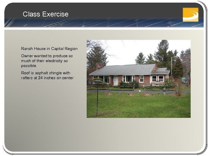 Class Exercise Ranch House in Capital Region Owner wanted to produce as much of