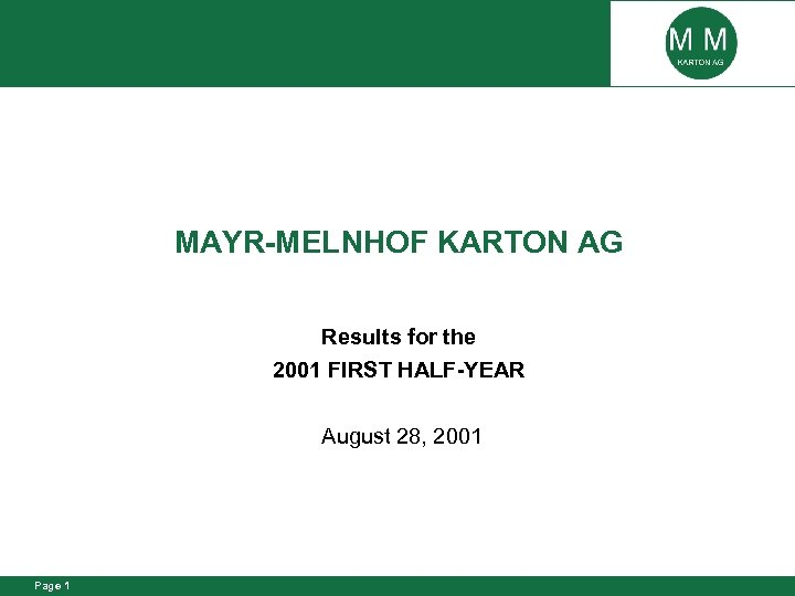 MAYR-MELNHOF KARTON AG Results for the 2001 FIRST HALF-YEAR August 28, 2001 Page 1