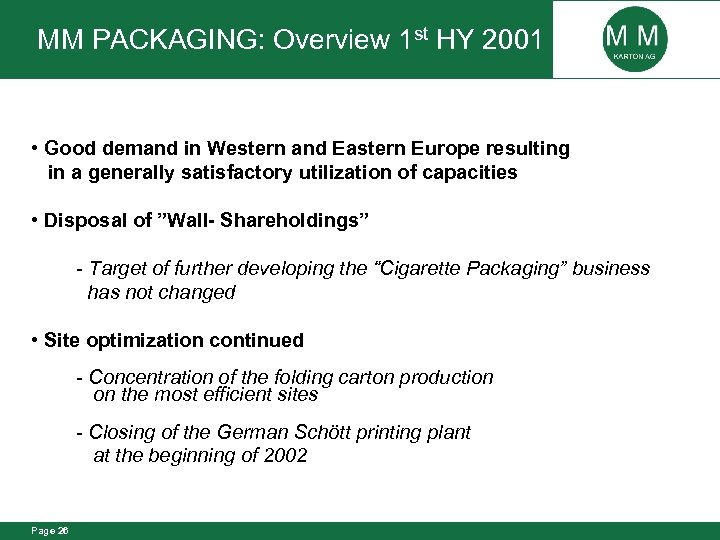 MM PACKAGING: Overview 1 st HY 2001 • Good demand in Western and Eastern