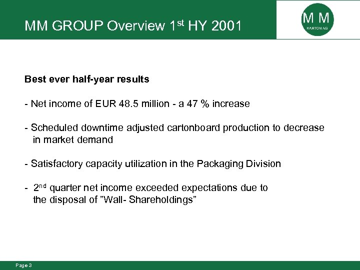 MM GROUP Overview 1 st HY 2001 Best ever half-year results - Net income