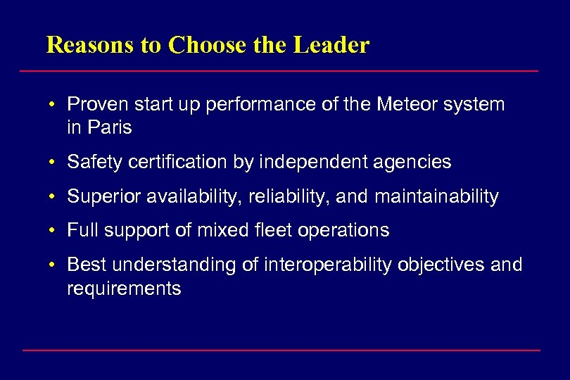 Reasons to Choose the Leader • Proven start up performance of the Meteor system