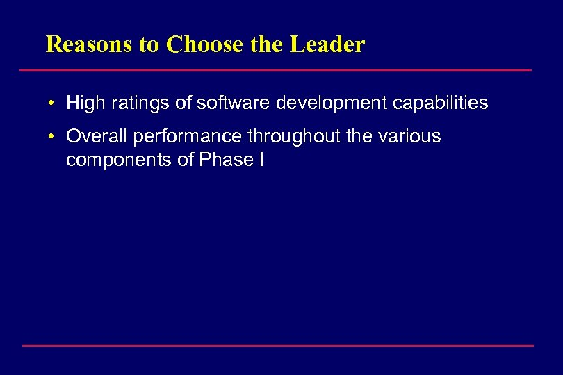 Reasons to Choose the Leader • High ratings of software development capabilities • Overall
