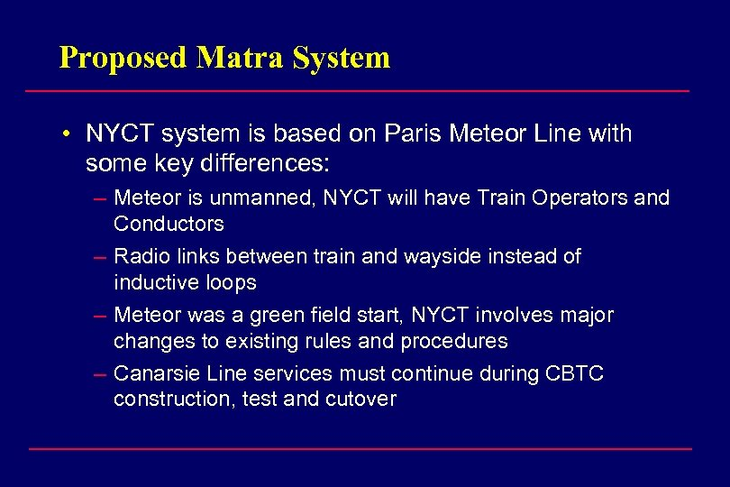 Proposed Matra System • NYCT system is based on Paris Meteor Line with some