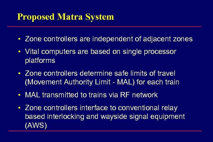 Proposed Matra System • Zone controllers are independent of adjacent zones • Vital computers