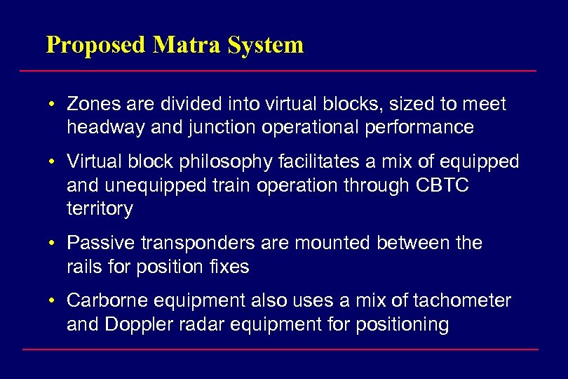 Proposed Matra System • Zones are divided into virtual blocks, sized to meet headway