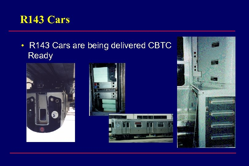 R 143 Cars • R 143 Cars are being delivered CBTC Ready