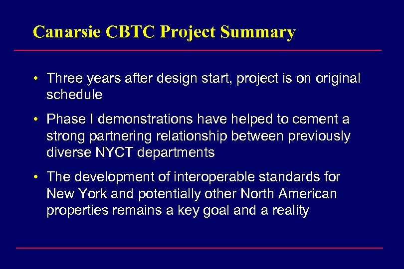 Canarsie CBTC Project Summary • Three years after design start, project is on original