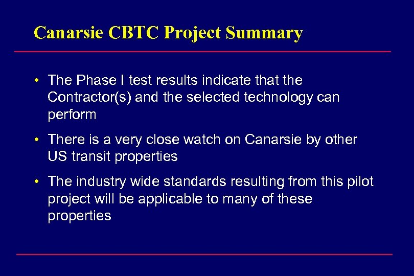 Canarsie CBTC Project Summary • The Phase I test results indicate that the Contractor(s)