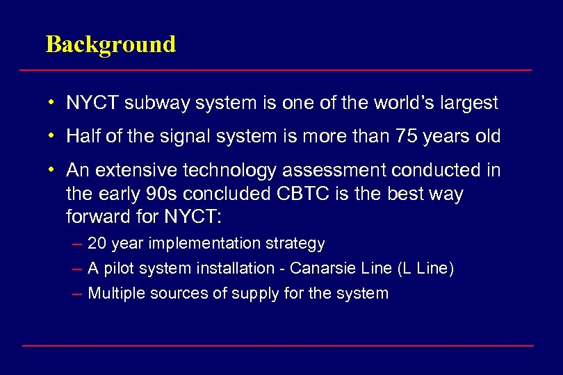 Background • NYCT subway system is one of the world's largest • Half of