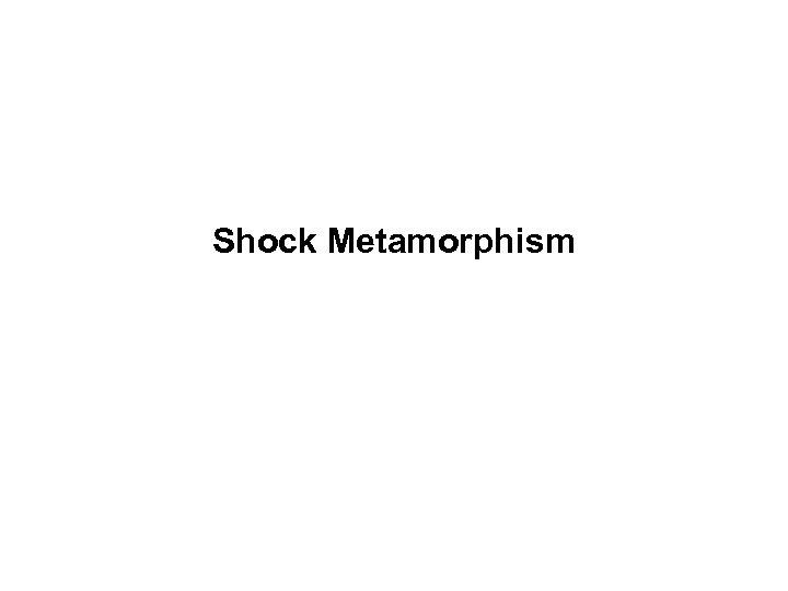 Shock Metamorphism