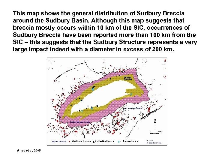 This map shows the general distribution of Sudbury Breccia around the Sudbury Basin. Although