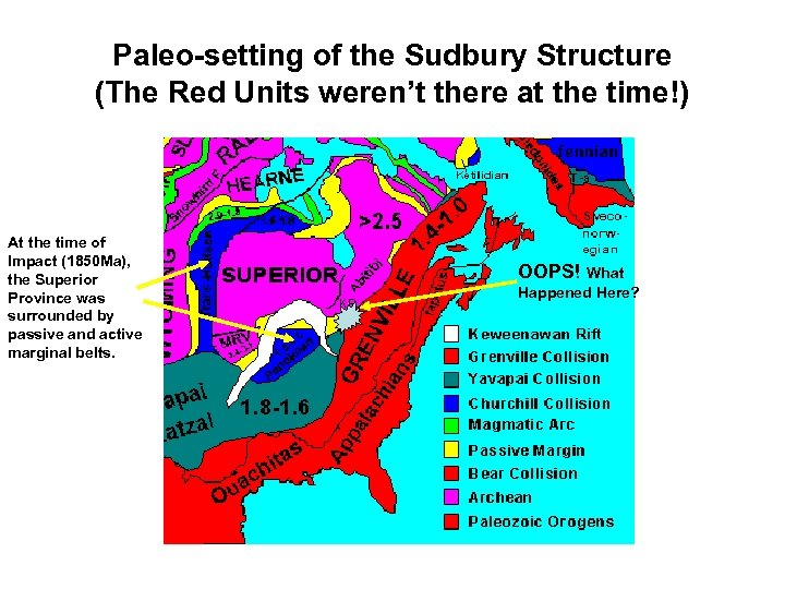 Paleo-setting of the Sudbury Structure (The Red Units weren't there at the time!) At