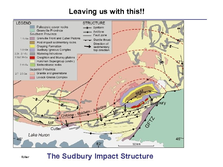 Leaving us with this!! Riller The Sudbury Impact Structure