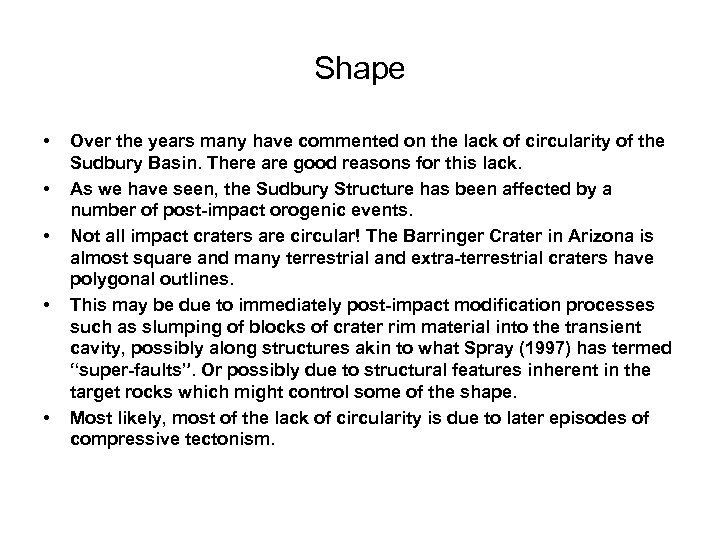 Shape • • • Over the years many have commented on the lack of